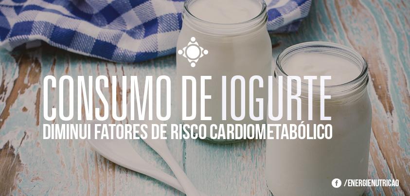consumo de iogurte diminui fatores de risco cardiometabólicos